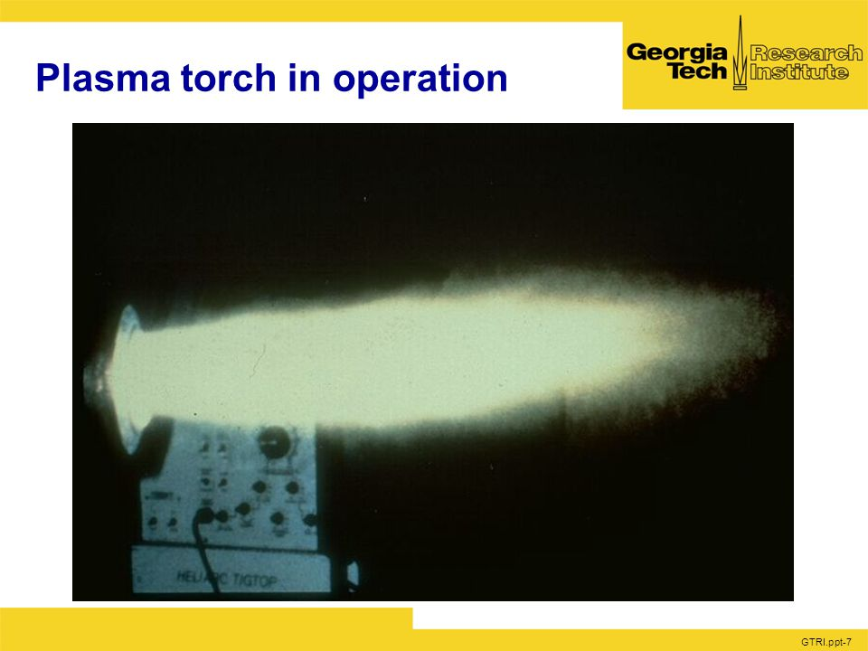 GTRI.ppt-7 Plasma torch in operation
