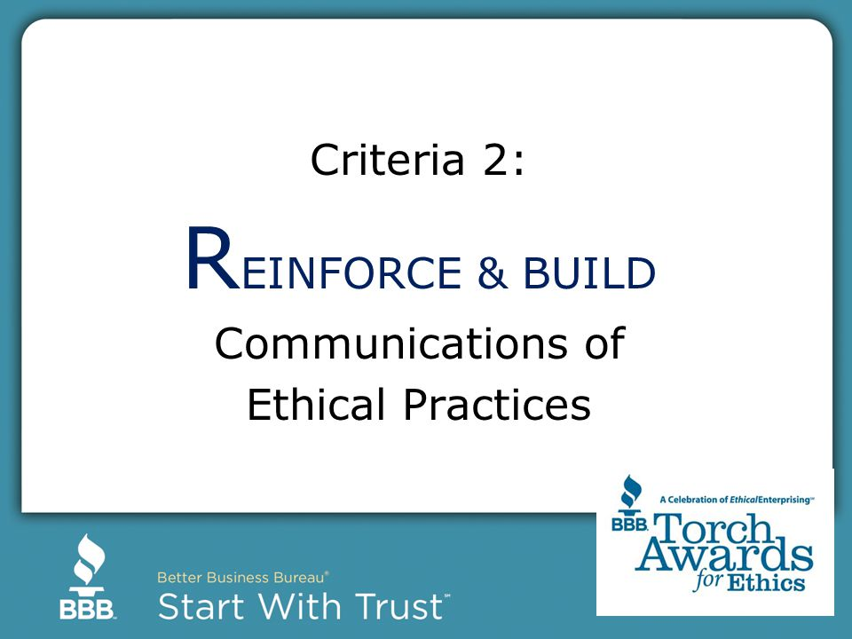 Criteria 2: R EINFORCE & BUILD Communications of Ethical Practices