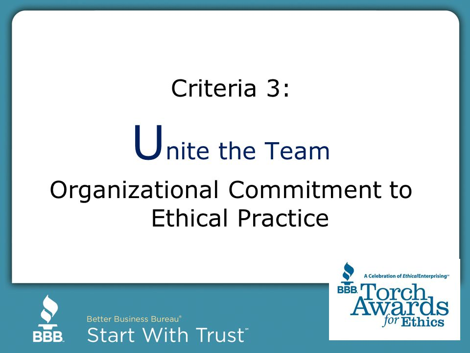 Criteria 3: U nite the Team Organizational Commitment to Ethical Practice