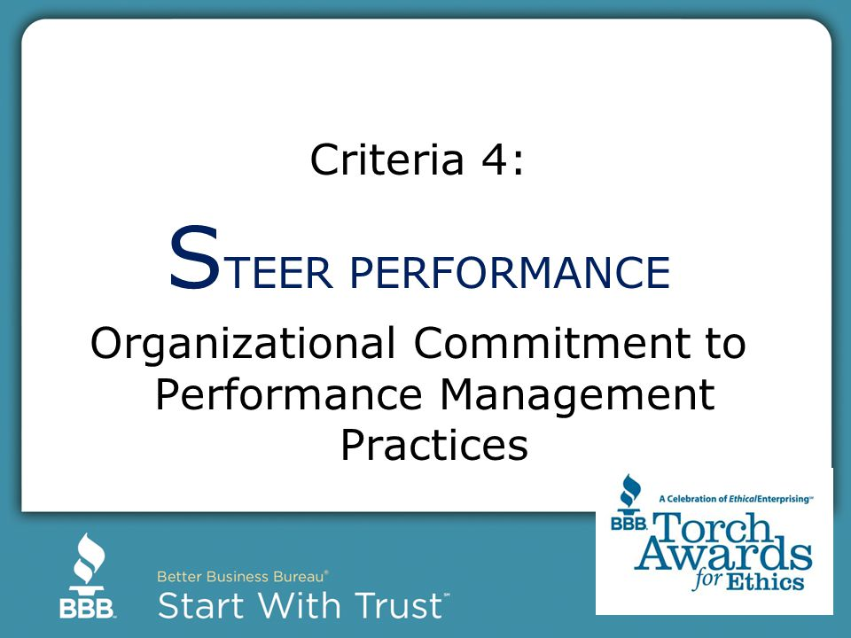 Criteria 4: S TEER PERFORMANCE Organizational Commitment to Performance Management Practices