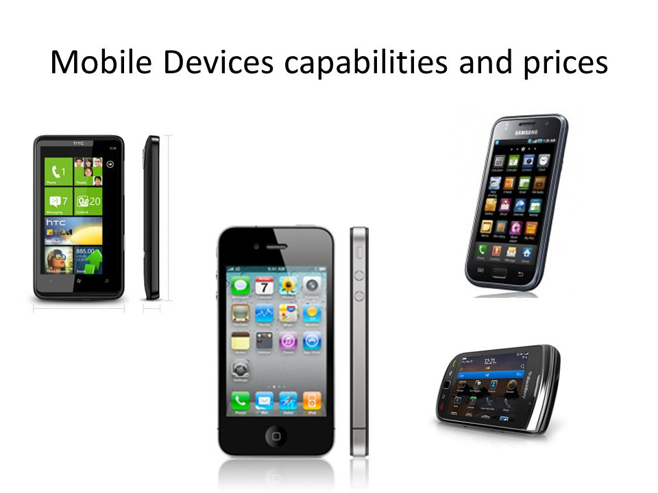 Mobile Devices capabilities and prices