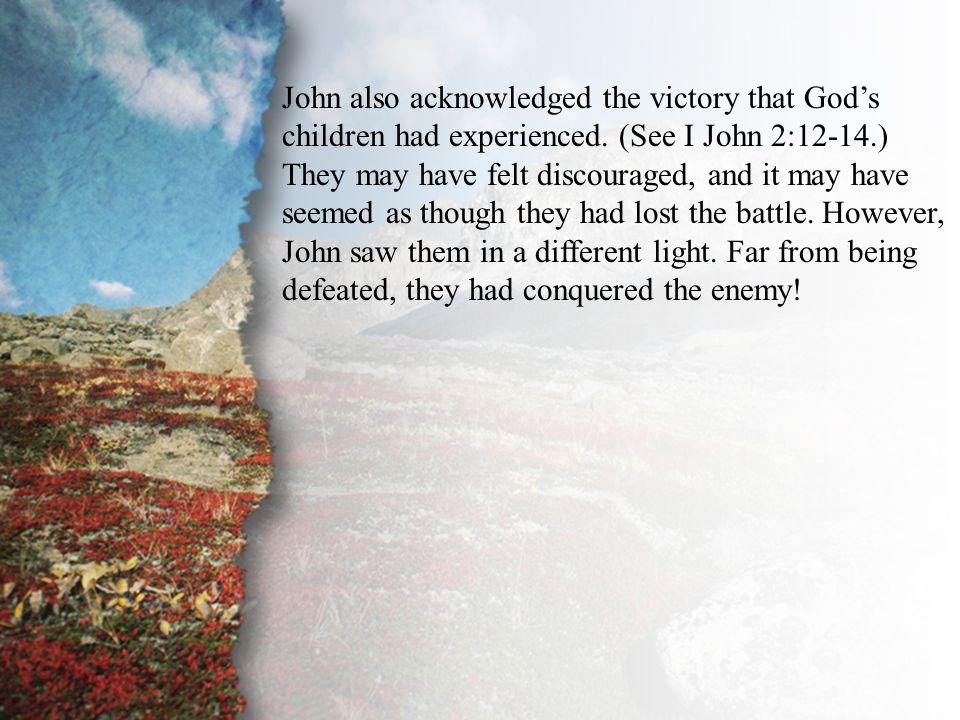 I. Passing the Torch (B) John also acknowledged the victory that God's children had experienced.