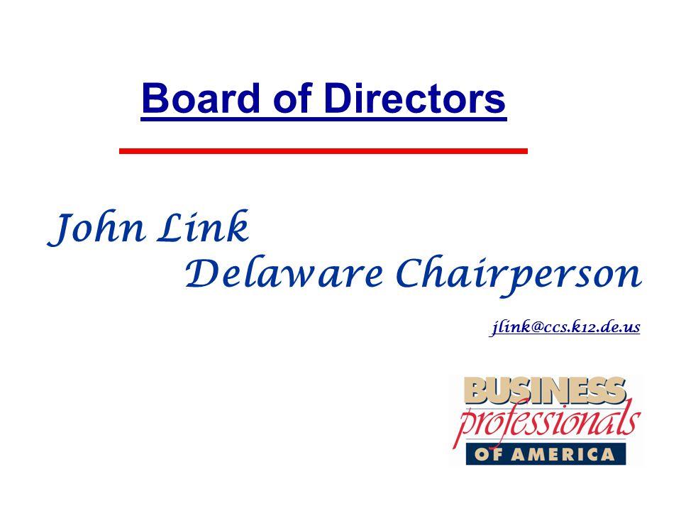 Board of Directors John Link Delaware Chairperson jlink@ccs.k12.de.us