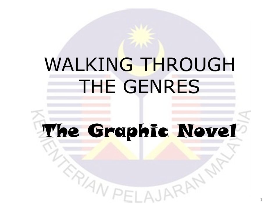 1 WALKING THROUGH THE GENRES The Graphic Novel
