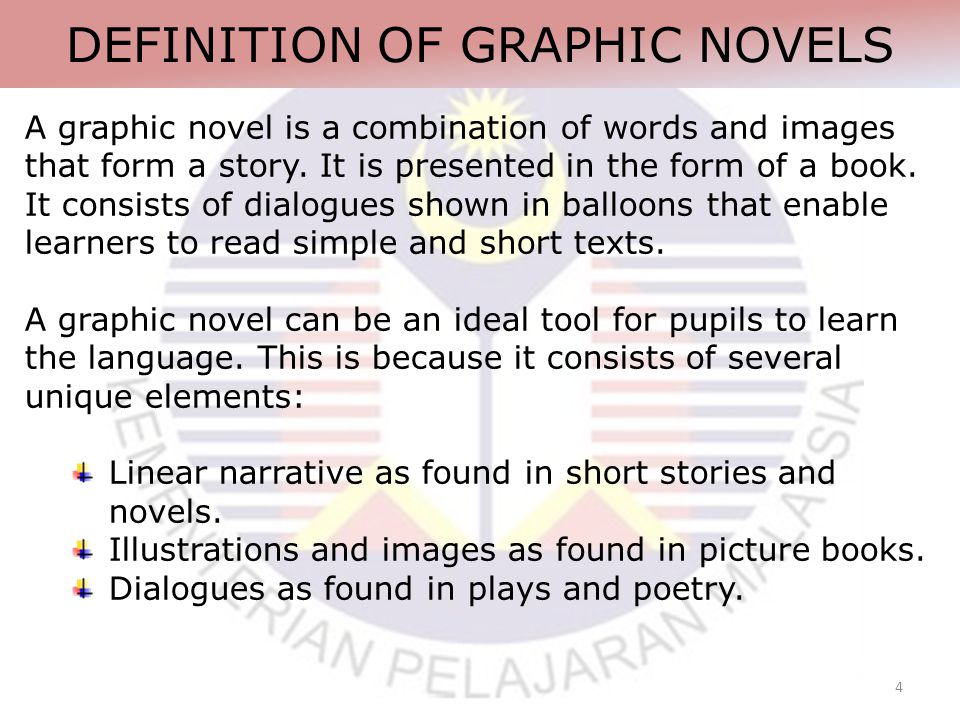 4 DEFINITION OF GRAPHIC NOVELS A graphic novel is a combination of words and images that form a story.
