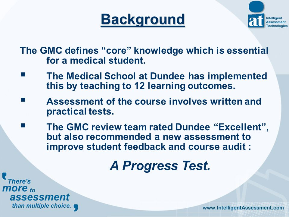 What is a Progress Test . A comprehensive assessment of medical knowledge.