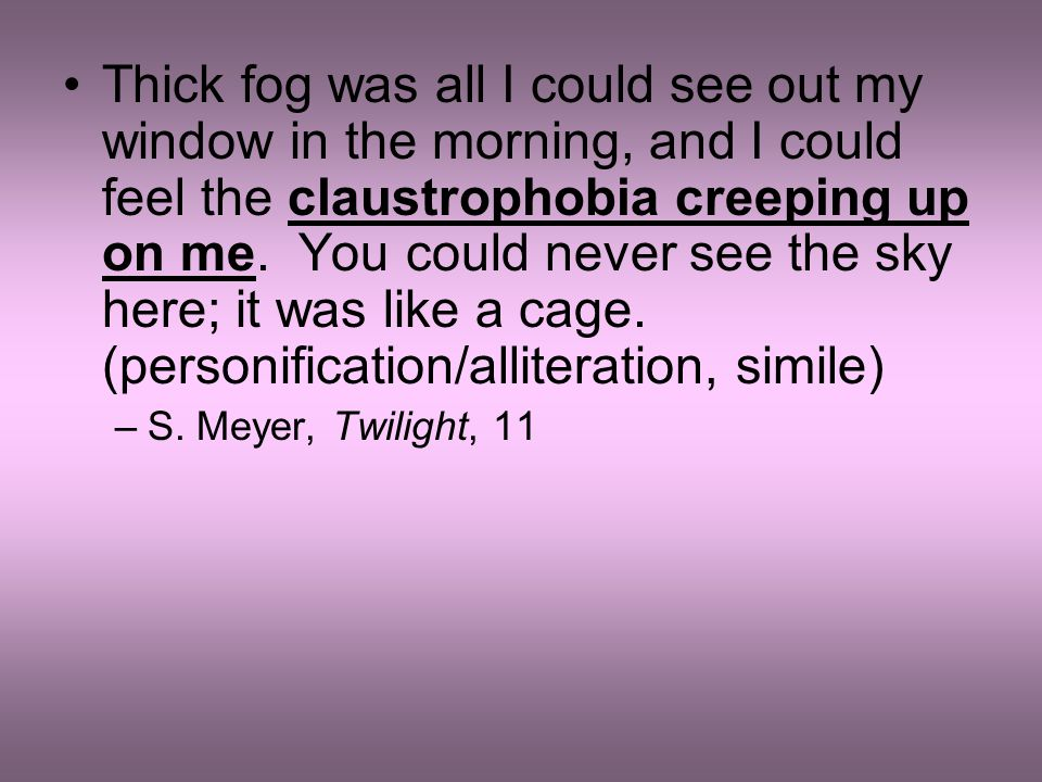 Thick fog was all I could see out my window in the morning, and I could feel the claustrophobia creeping up on me.