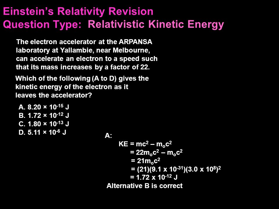 Einstein's Relativity Revision Question Type: Which of the following (A to D) gives the kinetic energy of the electron as it leaves the accelerator.