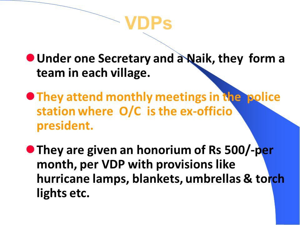 VDPs Under one Secretary and a Naik, they form a team in each village.