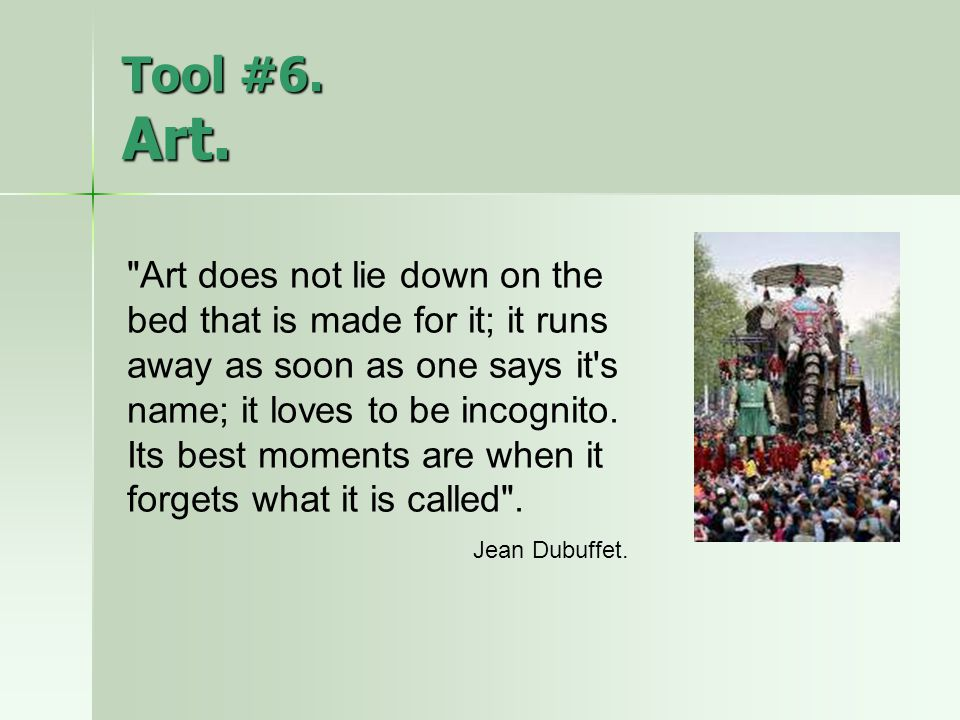 Tool #6. Art.