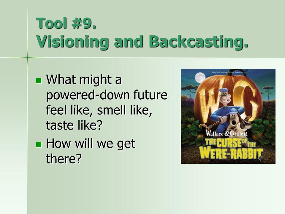 Tool #9. Visioning and Backcasting.