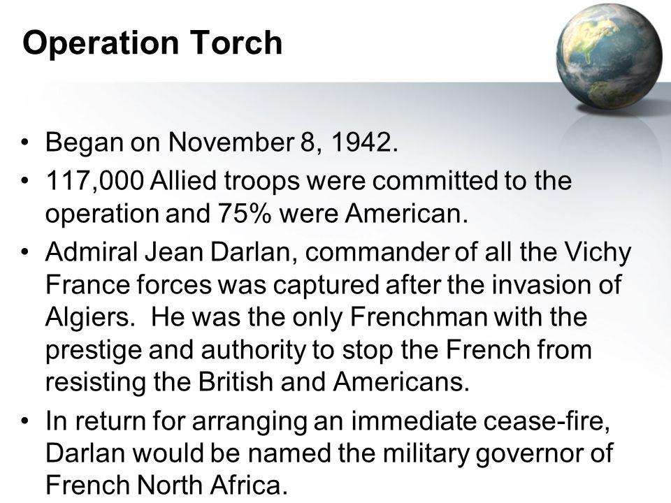 Operation Torch Began on November 8, 1942.