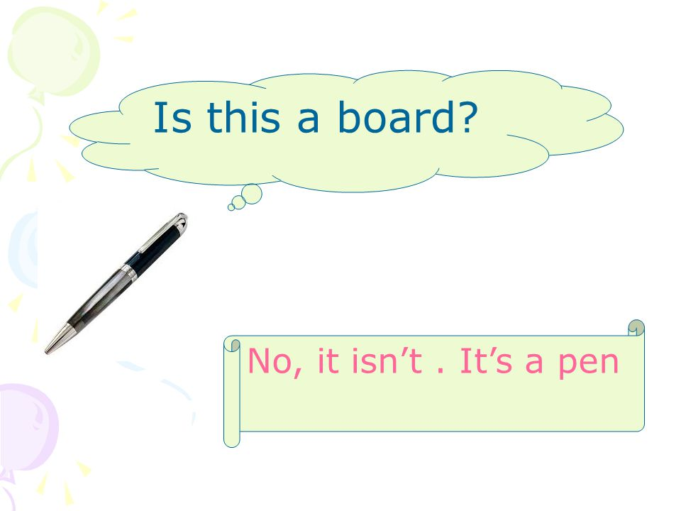 Is this a board? No, it isn't. It's a pen