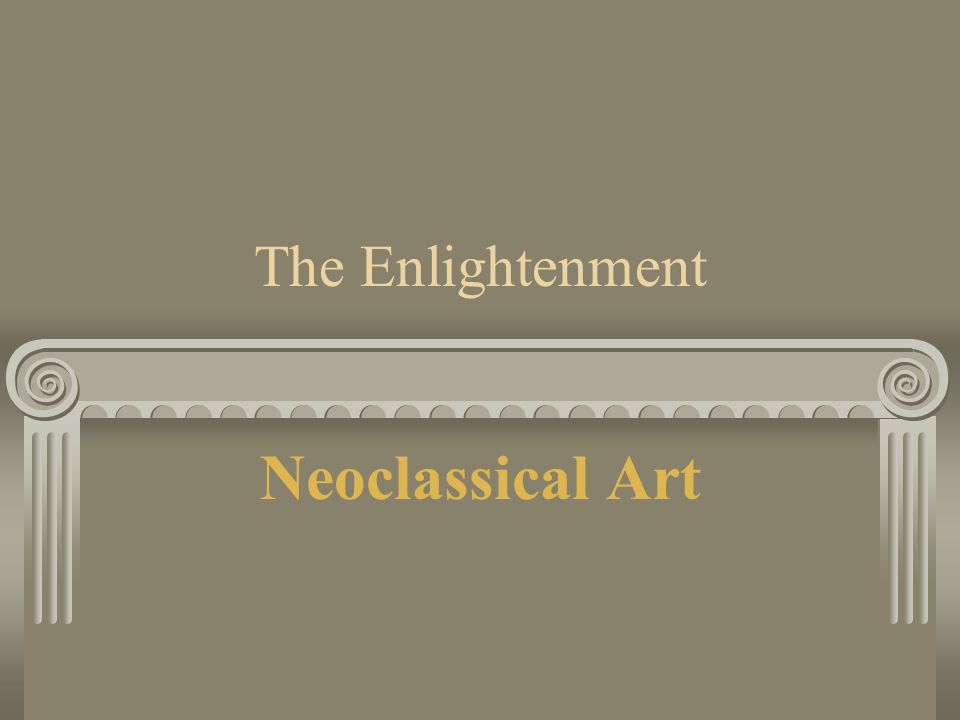 The Enlightenment Neoclassical Art