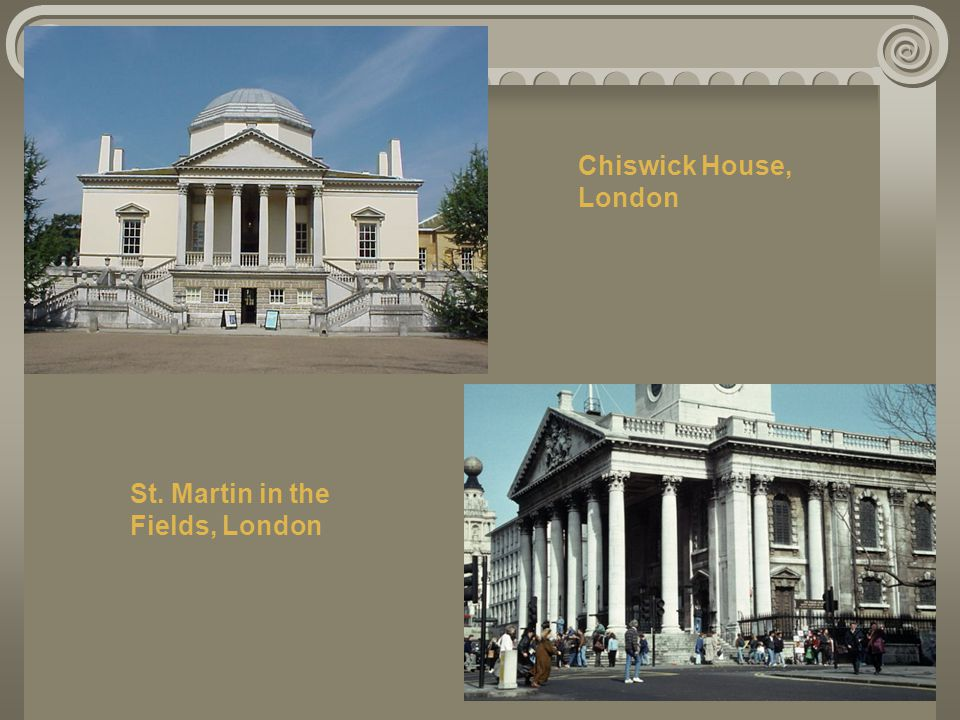 Chiswick House, London St. Martin in the Fields, London
