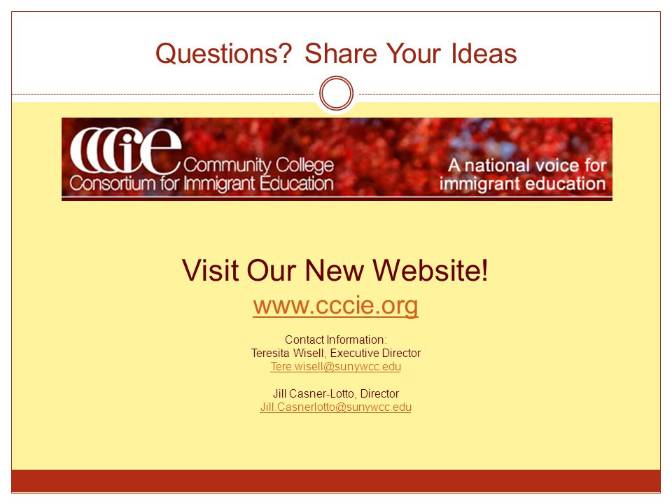 Questions. Share Your Ideas Visit Our New Website.