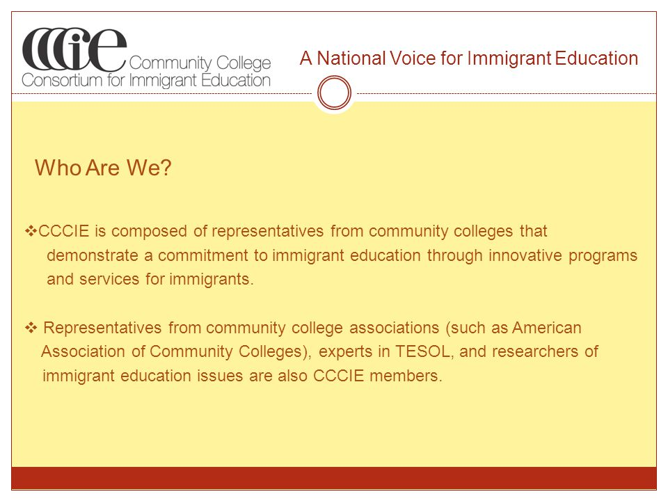 A National Voice for Immigrant Education Who Are We.