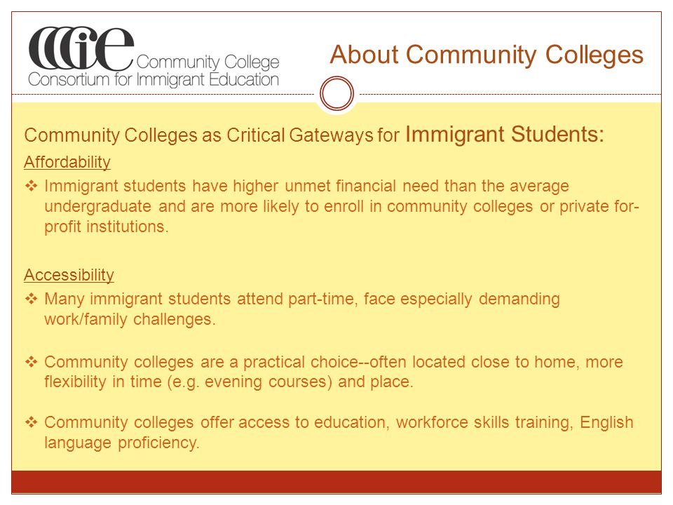 About Community Colleges Community Colleges as ESL (English as a Second Language) Providers :  ESL instruction for adults is the largest component of America's adult education system.