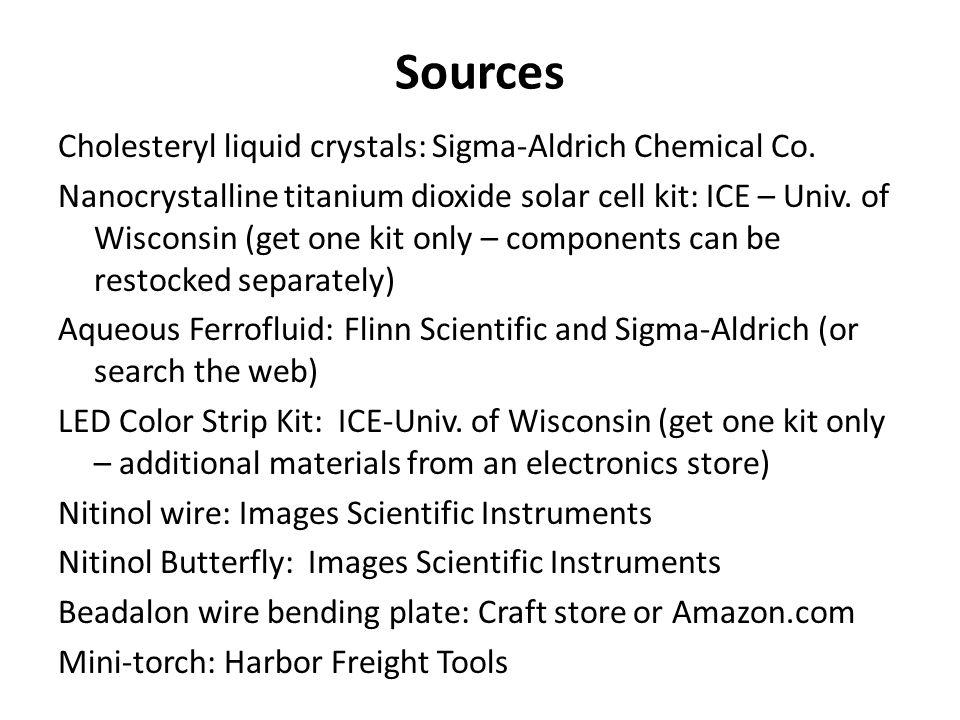 Sources Cholesteryl liquid crystals: Sigma-Aldrich Chemical Co.
