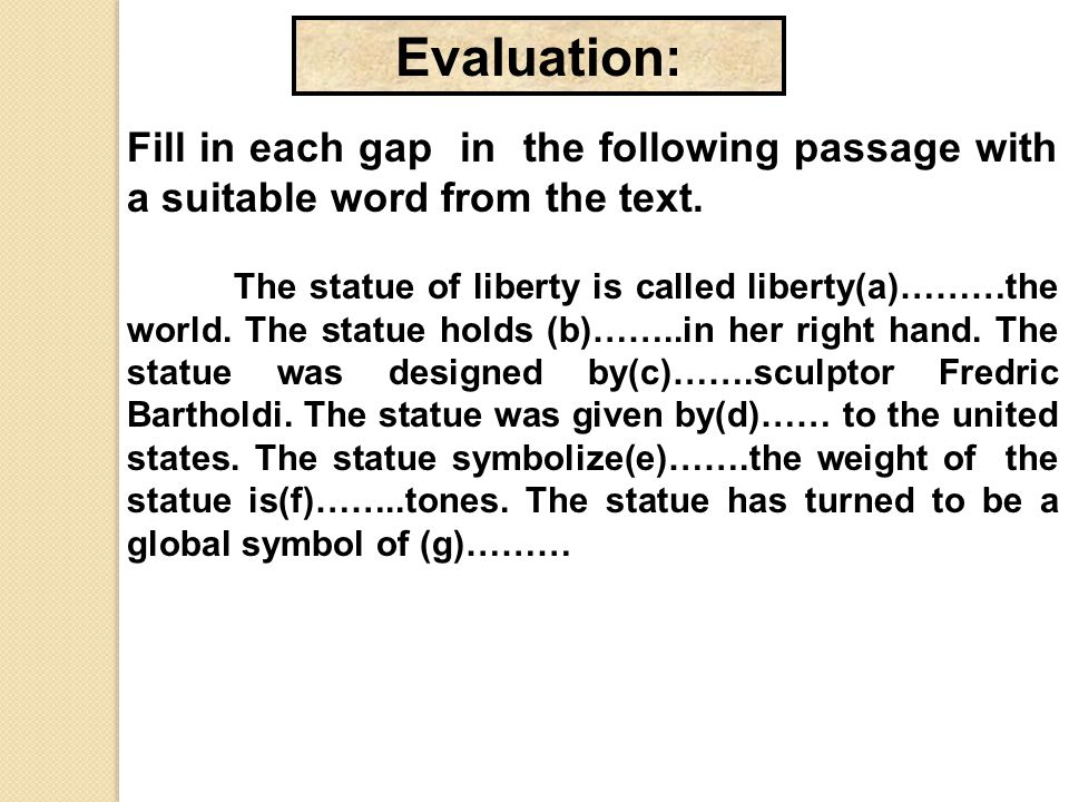 Evaluation: Fill in each gap in the following passage with a suitable word from the text.