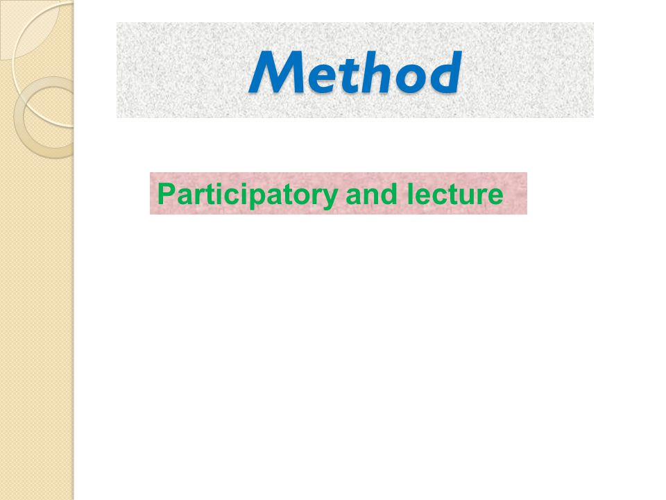 Method Participatory and lecture