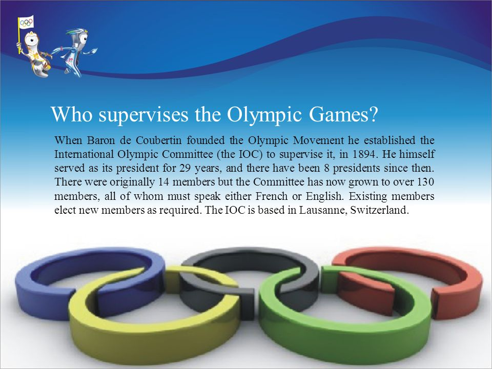 Who supervises the Olympic Games.