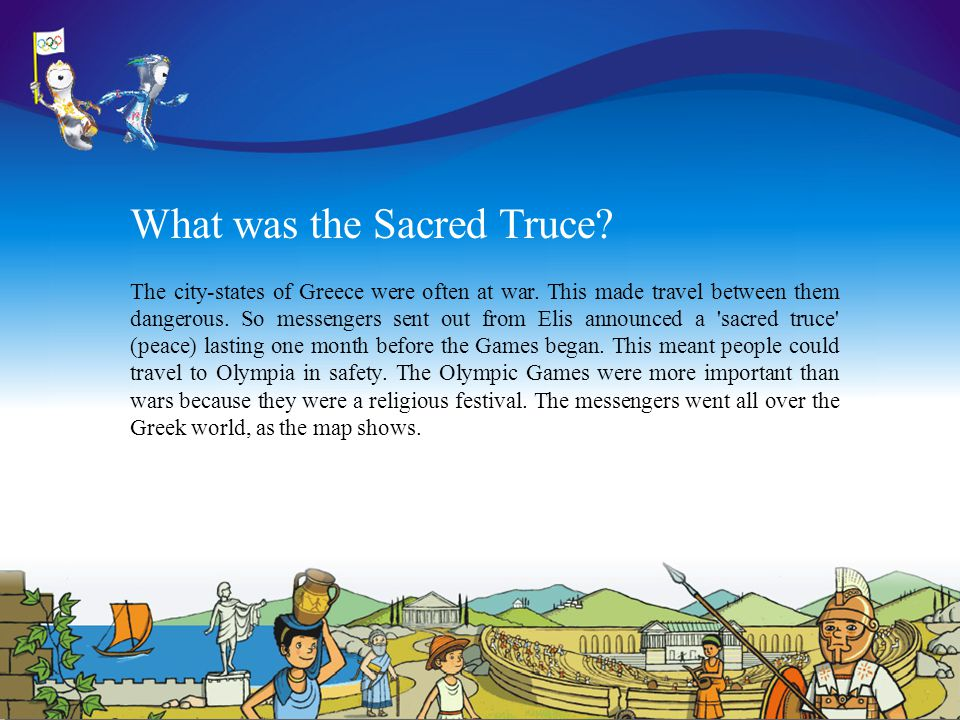 What was the Sacred Truce. The city-states of Greece were often at war.