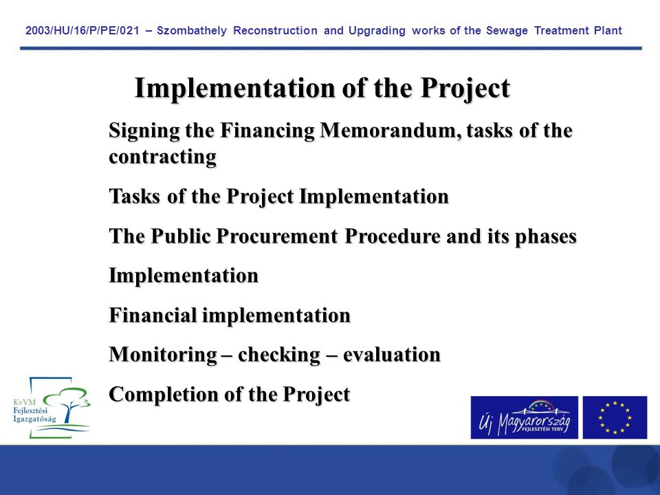 2003/HU/16/P/PE/021 – Szombathely Reconstruction and Upgrading works of the Sewage Treatment Plant Implementation of the Project Signing the Financing