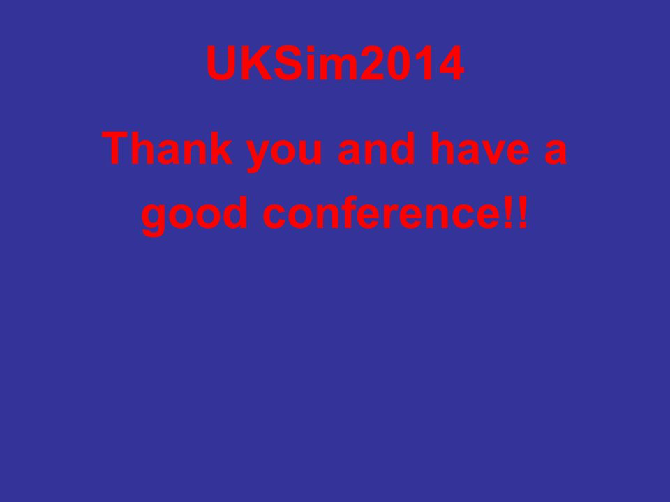 UKSim2014 Thank you and have a good conference!!