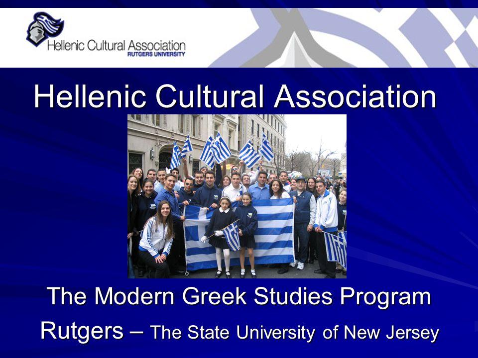 Hellenic Cultural Association The Modern Greek Studies Program Rutgers – The State University of New Jersey