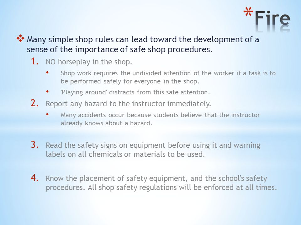  Many simple shop rules can lead toward the development of a sense of the importance of safe shop procedures.