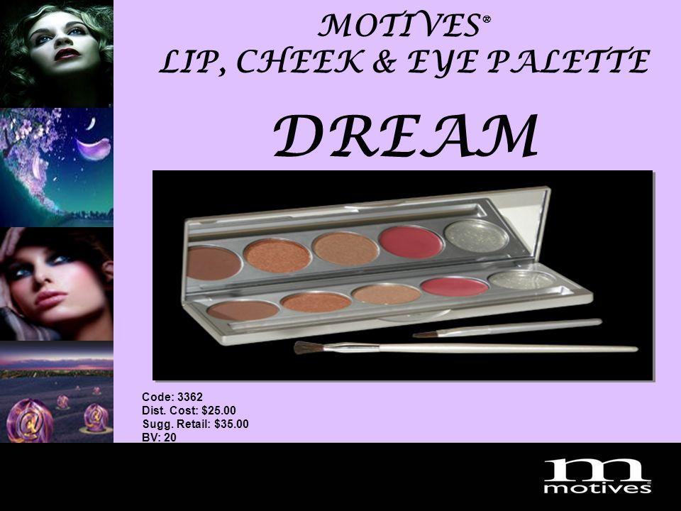 MotivesDream2007 MOTIVES ® LIP, CHEEK & EYE PALETTE DREAM Code: 3362 Dist.