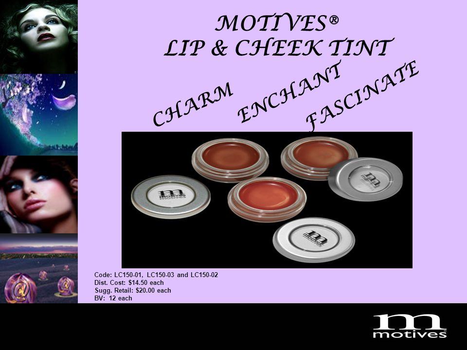MotivesDream2007 MOTIVES® LIP & CHEEK TINT Code: LC150-01, LC150-03 and LC150-02 Dist.