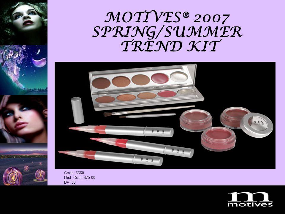MotivesDream2007 MOTIVES® 2007 SPRING/SUMMER TREND KIT Code: 3360 Dist. Cost: $75.00 BV: 50