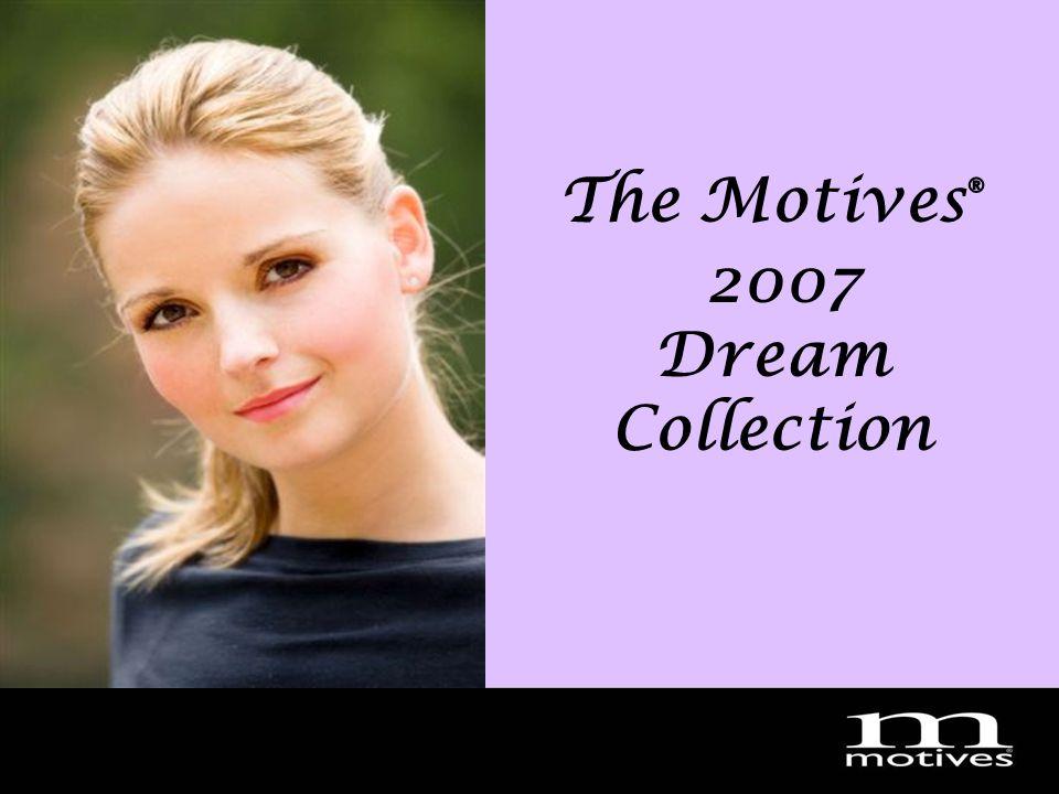 MotivesDream2007 The Motives ® 2007 Dream Collection