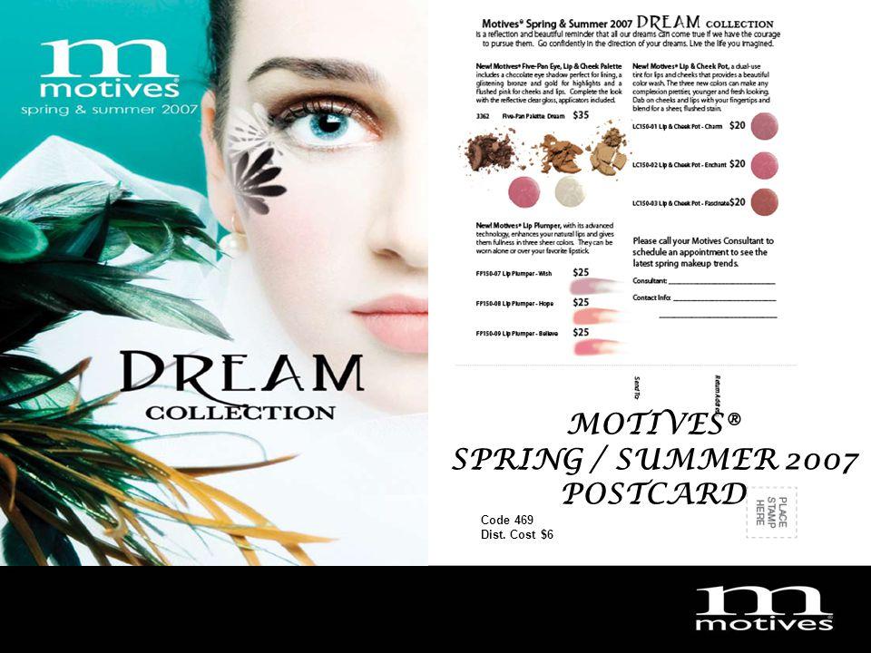 MotivesDream2007 Code 469 Dist. Cost $6 MOTIVES® SPRING / SUMMER 2007 POSTCARD