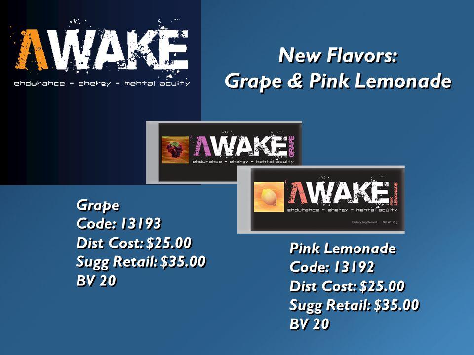 New Flavors: Grape & Pink Lemonade New Flavors: Grape & Pink Lemonade Grape Code: 13193 Dist Cost: $25.00 Sugg Retail: $35.00 BV 20 Grape Code: 13193 Dist Cost: $25.00 Sugg Retail: $35.00 BV 20 Pink Lemonade Code: 13192 Dist Cost: $25.00 Sugg Retail: $35.00 BV 20 Pink Lemonade Code: 13192 Dist Cost: $25.00 Sugg Retail: $35.00 BV 20