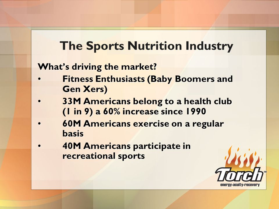 What's driving the market? Fitness Enthusiasts (Baby Boomers and Gen Xers)Fitness Enthusiasts (Baby Boomers and Gen Xers) 33M Americans belong to a he