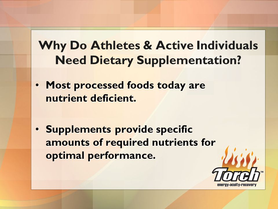 Most processed foods today are nutrient deficient.Most processed foods today are nutrient deficient. Supplements provide specific amounts of required
