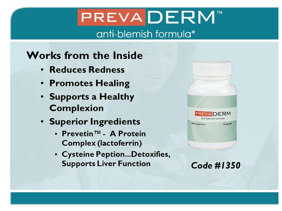 Works from the Inside Reduces Redness Promotes Healing Supports a Healthy Complexion Superior Ingredients Prevetin™ - A Protein Complex (lactoferrin)