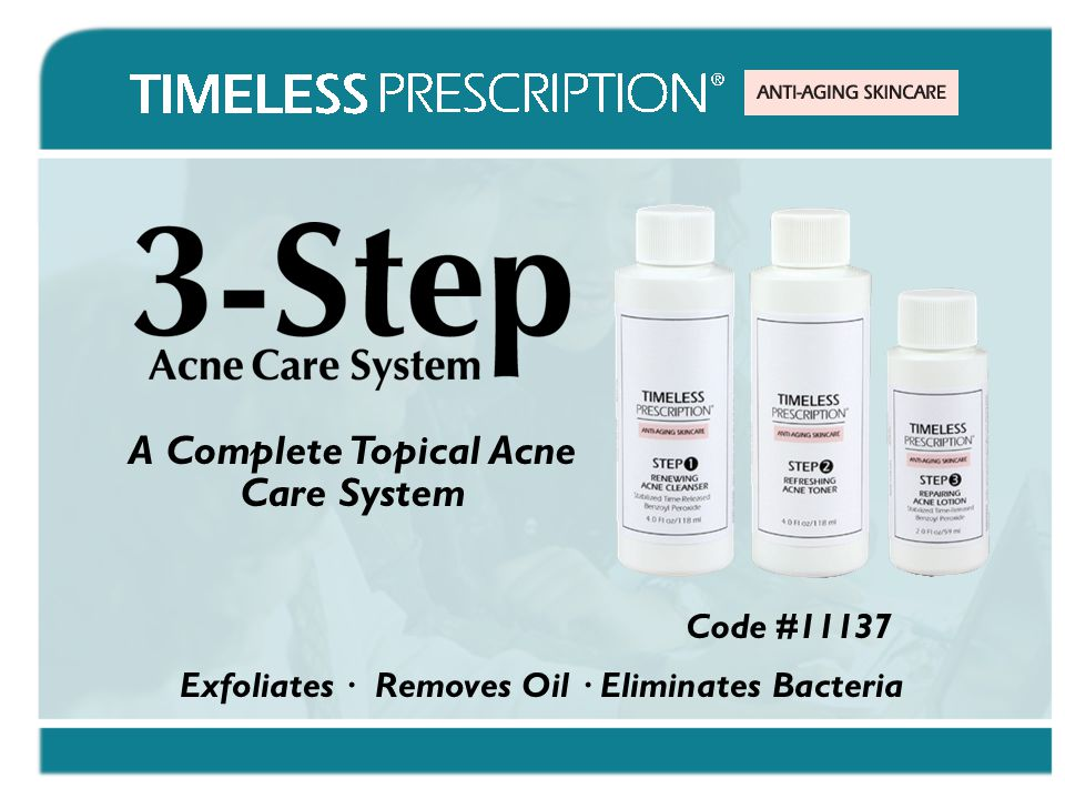 Code #11137 A Complete Topical Acne Care System Exfoliates · Removes Oil · Eliminates Bacteria
