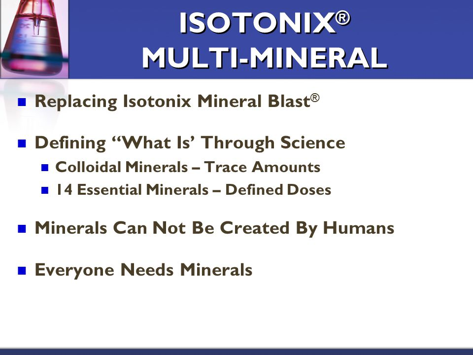 """ISOTONIX ® MULTI-MINERAL Replacing Isotonix Mineral Blast ® Defining """"What Is' Through Science Colloidal Minerals – Trace Amounts 14 Essential Mineral"""