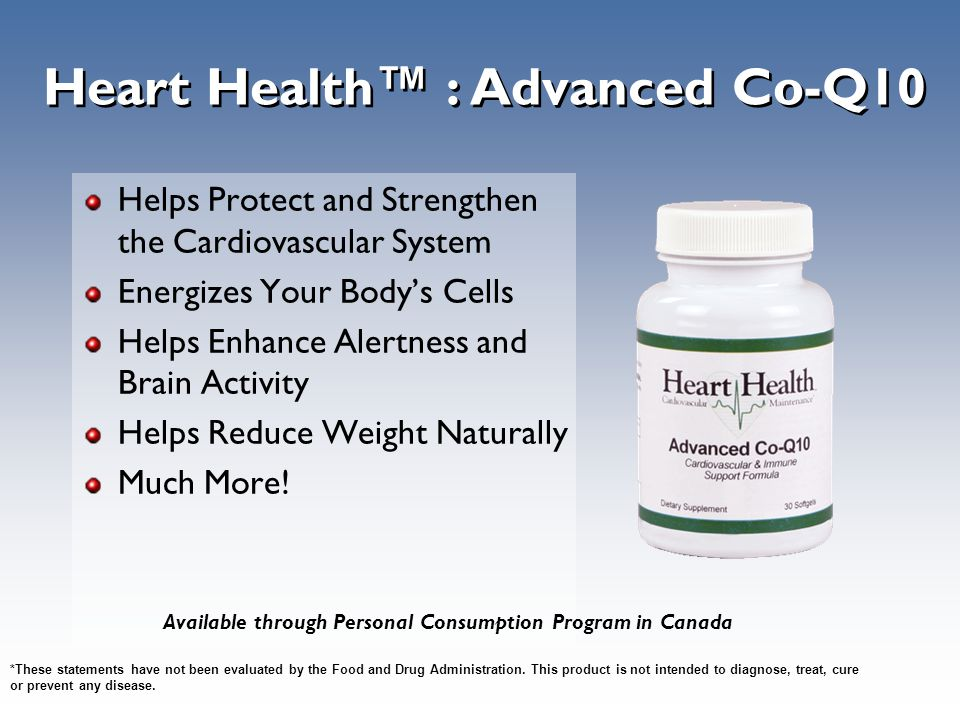 Heart Health ™ : Advanced Co-Q10 Helps Protect and Strengthen the Cardiovascular System Energizes Your Body's Cells Helps Enhance Alertness and Brain
