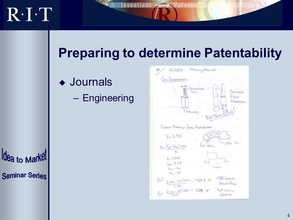 4 Preparing to determine Patentability u Journals –Engineering