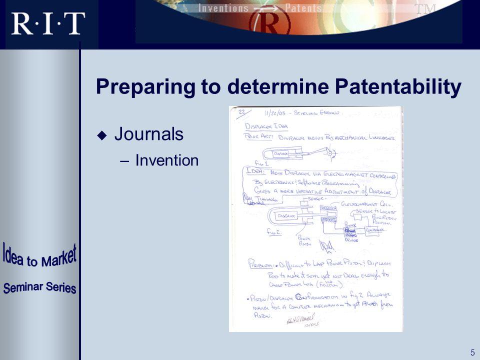 5 Preparing to determine Patentability u Journals –Invention