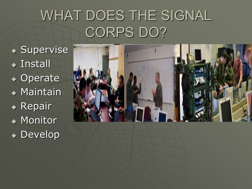 WHAT DOES THE SIGNAL CORPS DO.