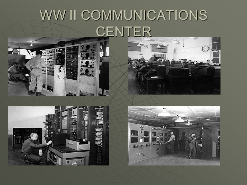 WW II COMMUNICATIONS CENTER
