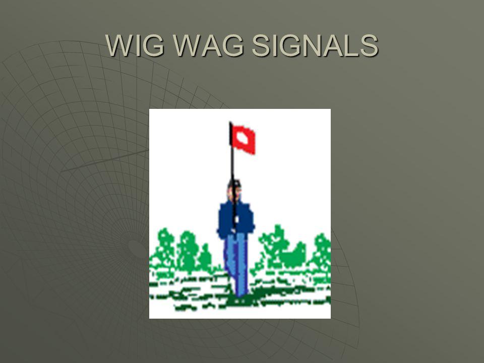 WIG WAG SIGNALS