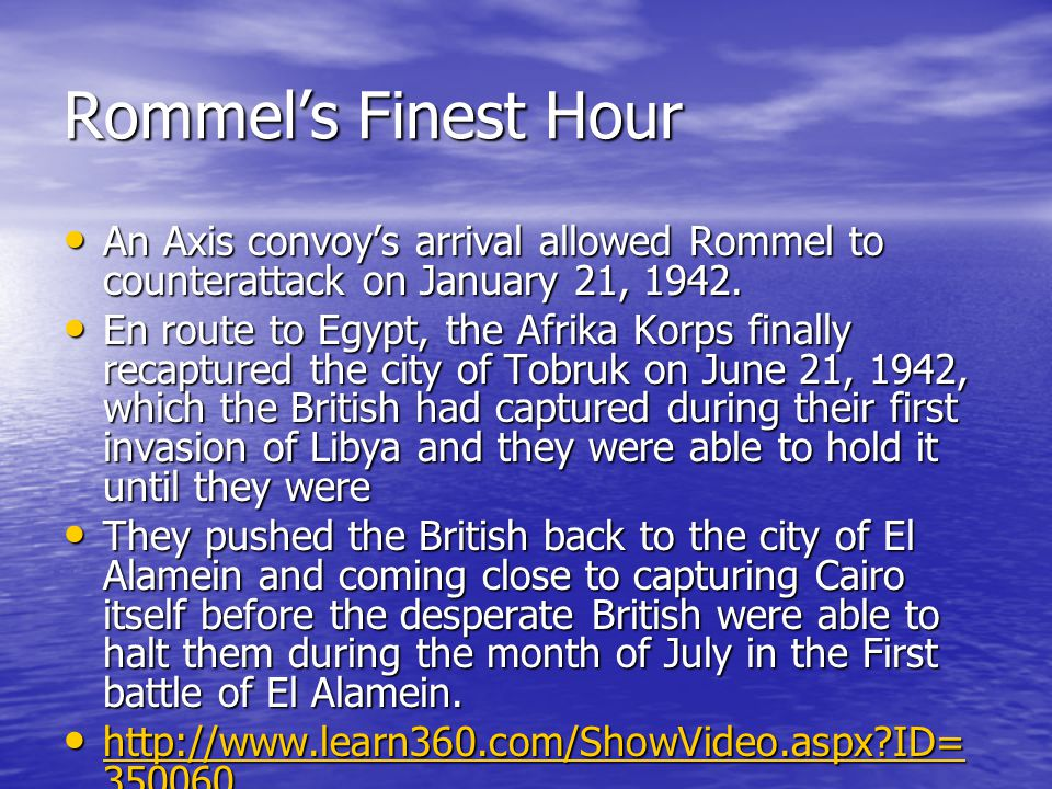 Rommel's Finest Hour An Axis convoy's arrival allowed Rommel to counterattack on January 21, 1942. An Axis convoy's arrival allowed Rommel to countera