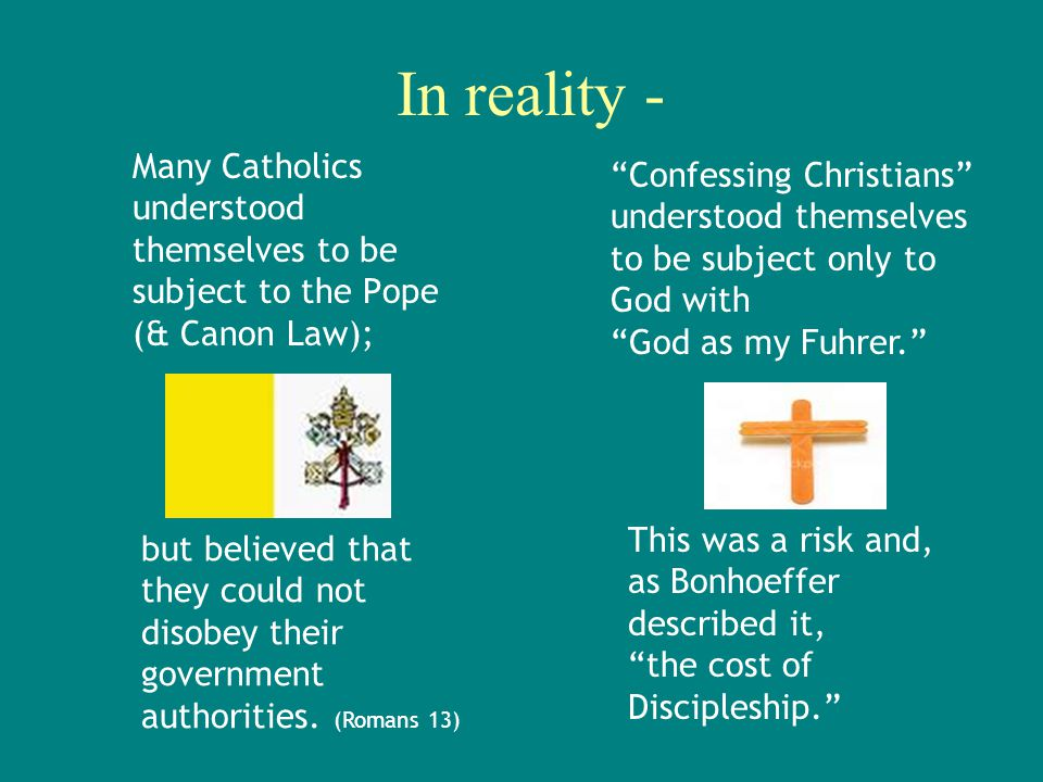In reality - Many Catholics understood themselves to be subject to the Pope (& Canon Law); but believed that they could not disobey their government a